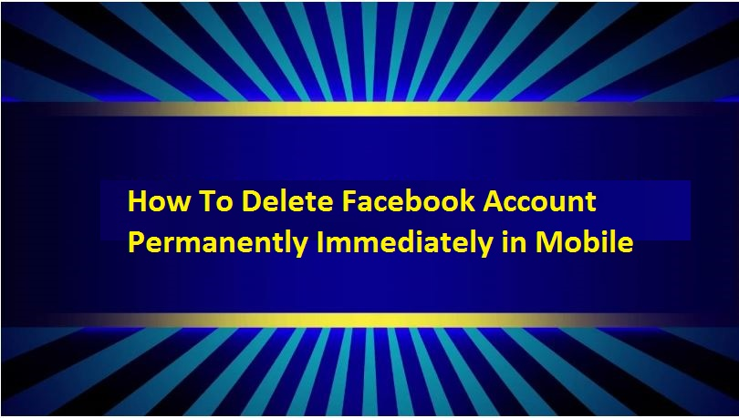 How To Delete Facebook Account Permanently Immediately in Mobile
