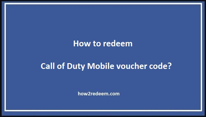 How to redeem Call of Duty Mobile voucher code