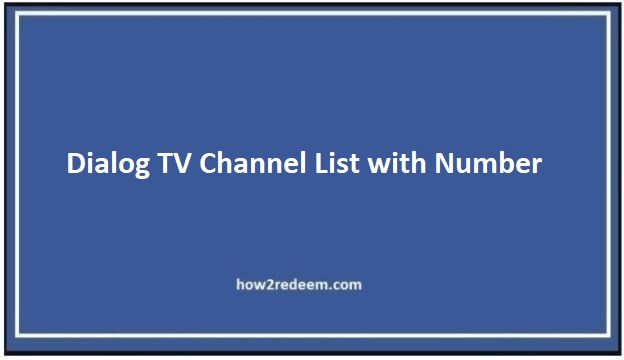 Dialog TV Channel List with Number